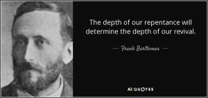 quote-the-depth-of-our-repentance-will-determine-the-depth-of-our-revival-frank-bartleman-91-29-73